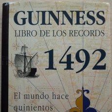 Libros de segunda mano: GUINESS - LIBRO DE LOS RECORDS 1492 - EL MUNDO HACE QUINIENTOS AÑOS - 1992. Lote 55728957