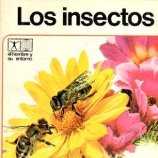 Libros de segunda mano: EL HOMBRE Y SU ENTORNO AFHA : LOS INSECTOS (1977). Lote 55771609