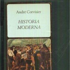 Libros de segunda mano: HISTORIA MODERNA. ANDRÉ CORVISIER. Lote 55775060