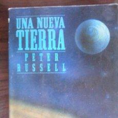 Libros de segunda mano: UNA NUEVA TIERRA DE PETER RUSSELL. Lote 55775485