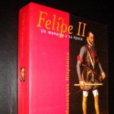 Libros de segunda mano: FELIPE II UN MONARCA Y SU EPOCA / LA MONARQUIA HISPANICA. Lote 105774700