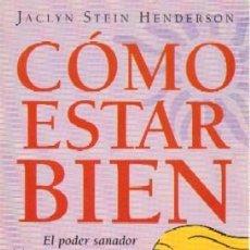 Libros de segunda mano: COMO ESTAR BIEN. STEIN HENDERSON, JACLYN. AUT-032. Lote 55784585