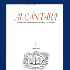 Libros de segunda mano: ALCANTARA - REVISTA DEL SEMINARIO DE ESTUDIO CACEREÑOS - ABRIL 1984 - Nº 1. Lote 55798681