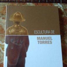 Libros de segunda mano: ESCULTURA DEL PINTOR MARINENSE MANUEL TORRES VIQUEIRA. Lote 55800566