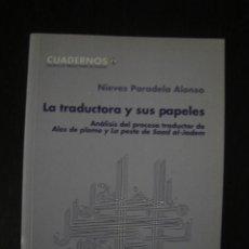 Libros de segunda mano: LA TRADUCTORA Y SUS PAPELES, DE NIEVES PARADELA ALONSO. ESCUELA DE TRADUCTORES DE TOLEDO, 2006. Lote 55813673