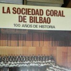 Libros de segunda mano: SOCIEDAD CORAL DE BILBAO. Lote 55815386