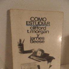 Libros de segunda mano: CÓMO ESTUDIAR-CLIFFORD T. MORGAN Y JAMES DEESE-1967-EDT: MAGISTERIO ESPAÑOL-COL.EL CARRO VERDE. Lote 55858212