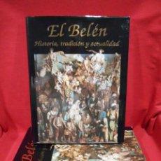 Libros de segunda mano: EL BELEN HISTORIA, TRADICIÓN Y ACTUALIDAD, EDICION CONMEMORATIVA DE LA EXPOSICIÓN, DESCUBRE EL BELEN. Lote 55860294