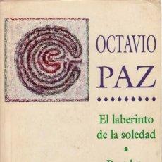 Libros de segunda mano: EL LABERINTO DE LA SOLEDAD / POSDATA / VUELTA AL LABERINTO DE LA SOLEDAD. OCTAVIO PAZ. Lote 55861297