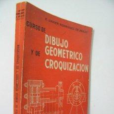 Libros de segunda mano: CURSO DE DIBUJO GEOMETRICO Y DE CROQUIZACION,JAVIER RODRIGUEZ,1963,MARFIL ED,REF TECNICOS BS1. Lote 55866601