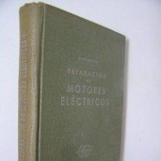 Libros de segunda mano: REPARACION DE MOTORES ELECTRICOS,ROSENBERG,1951,GUSTAVO GILI ED,REF TECNICOS BS1. Lote 55866620