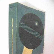Libros de segunda mano: MAQUINAS HERRAMIENTAS PARA INGENIEROS VOLUMEN I,GARCIA MATEOS,1971,URMO ED,REF TECNICOS BS1. Lote 55866742