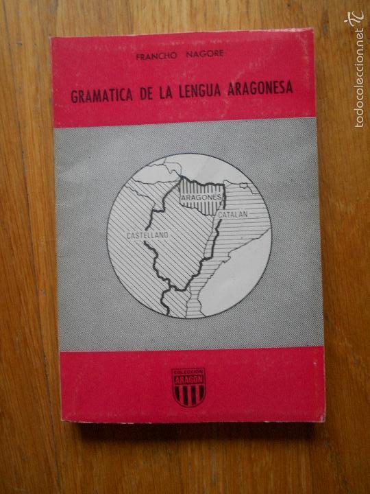 GRAMATICA DE LA LENGUA ARAGONESA, FRANCHO NAGORE, COLECCION ARAGON, LIBRERIA GENERAL (Libros de Segunda Mano - Ciencias, Manuales y Oficios - Otros)