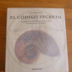 Libros de segunda mano: EL CODIGO SECRETO. MISTERIOSA FORMULA QUE RIGE EL ARTE, NATURALEZA,CIENCIA. EEVERGEN 2008. Lote 55881718