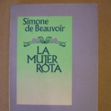Libros de segunda mano: LA MUJER ROTA - SIMONE DE BEAUVOIR. Lote 55886447
