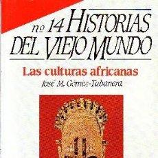 Libros de segunda mano: LAS CULTURAS AFRICANAS. GOMEZ-TABANERA, JOSE M. H-700. Lote 55887826