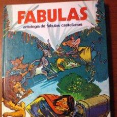 Libros de segunda mano: FABULAS. ANTOLOGÍA DE FÁBULAS CASTELLANAS.. Lote 55905669