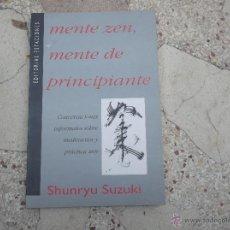 Libros de segunda mano: MENTE ZEN, MENTE DE PRINCIPIANTE, SHUNRYU SUZUKI, EDITORIAL ESTACIONES, 13X20, 192 PAGINAS. Lote 55919125