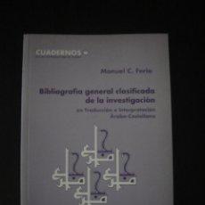 Libros de segunda mano: BIBLIOGRAFÍA GENERAL CLASIFICADA DE LA INVESTIGACIÓN EN TRADUCCIÓN E INTERPRETACIÓN ÁRABE-CASTELLANO. Lote 55921099