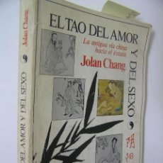 Libros de segunda mano: EL TAO DEL AMOR Y DEL SEXO,JOLAN CHANG,1978,PLAZA Y JANES ED,REF PARACIENCIAS. Lote 115556714