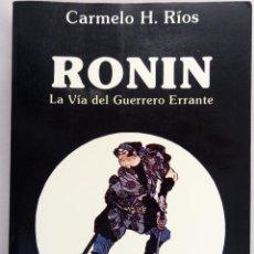 Libros de segunda mano: RONIN. LA VÍA DEL GUERRERO ERRANTE. PRIMERA EDICIÓN. Lote 55921962