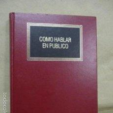 Libros de segunda mano: CÓMO HABLAR EN PÚBLICO - ED. DEUSTO 1993 - VER INDICE Y DESCRIPCIÓN . Lote 55925119