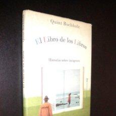 Libros de segunda mano: EL LIBRO DE LOS LIBROS / HISTORIA SOBRE IMAGENES / QUINT BUCHHOLZ. Lote 55952550