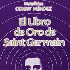 Libros de segunda mano: EL LIBRO DE ORO DE SAINT GERMAIN - MENDEZ, CONNY. Lote 55993076