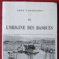 Libros de segunda mano: LEWY D'ABARTIAGUE . DE L'ORIGIN DES BASQUES. Lote 56008303