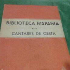 Libros de segunda mano: CANTARES DE GESTA. BIBLIOTECA HISPANIA Nº4, 1947. Lote 56012072