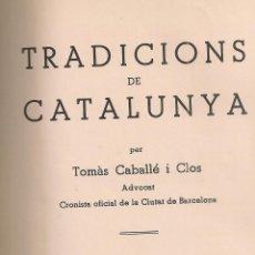 Libros de segunda mano: TRADICIONS DE CATALUNYA / T. CABALLE I CLOS, IL. T.BRANYAS. BARCELONA: ED. FREIXENET, S.A.. Lote 56012338