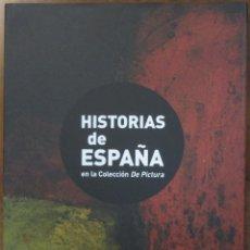 Libros de segunda mano: HISTORIAS DE ESPAÑA EN LA COLECCIÓN DE PICTURA. CATÁLOGO. DIPUTACIÓN DE HUESCA 2010. Lote 56014164