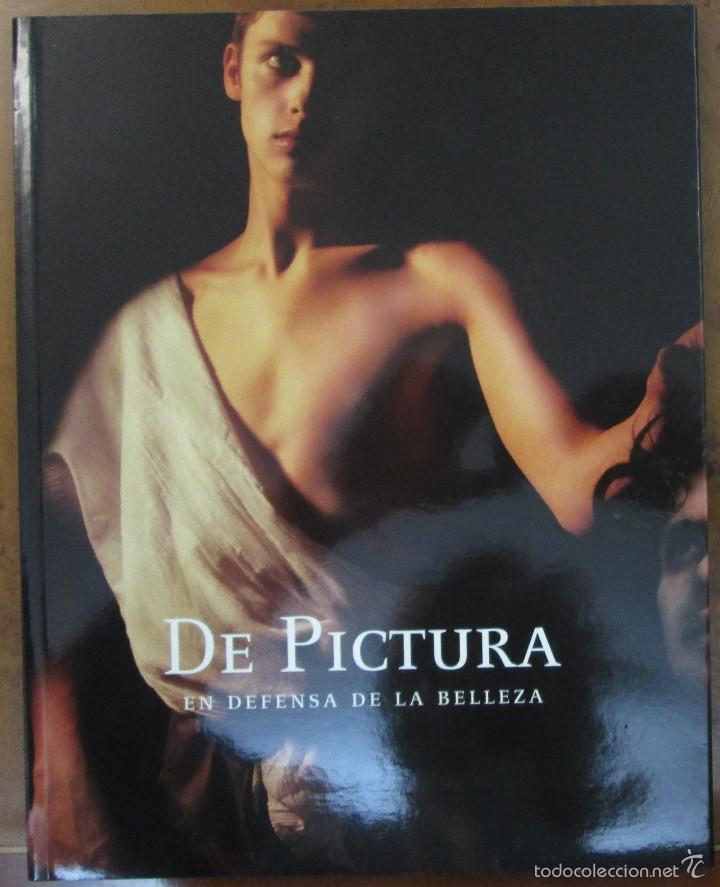 DE PICTURA. EN DEFENSA DE LA BELLEZA. - CATÁLOGO EMAT-AYUNTAMENT DE TORRENT 2010 (Libros de Segunda Mano - Bellas artes, ocio y coleccionismo - Otros)