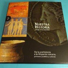 Libros de segunda mano: DE LA PREHISTORIA A LA HISPANIA ROMANA. NUESTRA HISTORIA. ESPAÑA EN SU MEMORIA. Lote 56017582