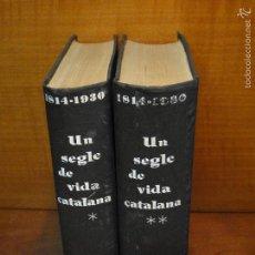 Libros de segunda mano: UN SEGLE DE VIDA CATALANA .(2 TOMOS. OBRA COMPLETA).-- FERRAN SOLDEVILA (DIREC.). Lote 56017733