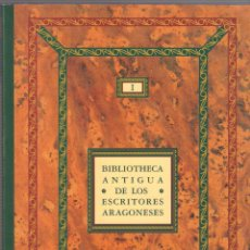 Libros de segunda mano: BIBLIOTECA ANTIGUA DE LOS ESCRITORES ARAGONESES TOMO I. FELIX LATASSA Y ORTÍN IBERCAJA 2004. Lote 56030183