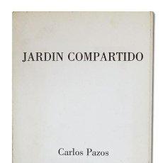 Libros de segunda mano: CARLOS PAZOS / MARÍA VELA. JARDÍN COMPARTIDO. CON GRABADO ORIGINAL. TIRADA 10 EJEMP. CON DEDICATORIA. Lote 56036722