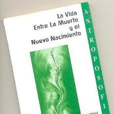 Libros de segunda mano: LA VIDA ENTRE LA MUERTE Y EL NUEVO NACIMIENTO -RUDOLF STEINER- (ANTROPOSOFÍA).. Lote 56045132
