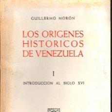 Libros de segunda mano: LOS ORÍGENES HISTÓRICOS DE VENEZUELA I (G. MORÓN, 1954) SIN USAR.. Lote 56082060