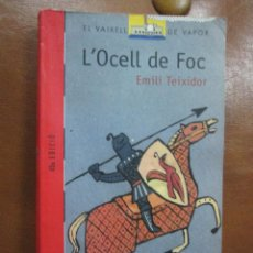Libros de segunda mano: LIBRO=LLIBRE Nº1 EL VAIXELL DE VAPOR.- L'OCELL DE FOC DE EMILI TEIXIDOR . Lote 56083683