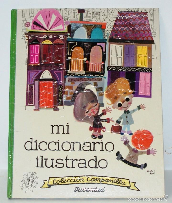 MI DICCIONARIO ILUSTRADO-COLECCIÓN CAMPANILLA-EDITORIAL JUVENTUD 1962 (Libros de Segunda Mano - Literatura Infantil y Juvenil - Otros)
