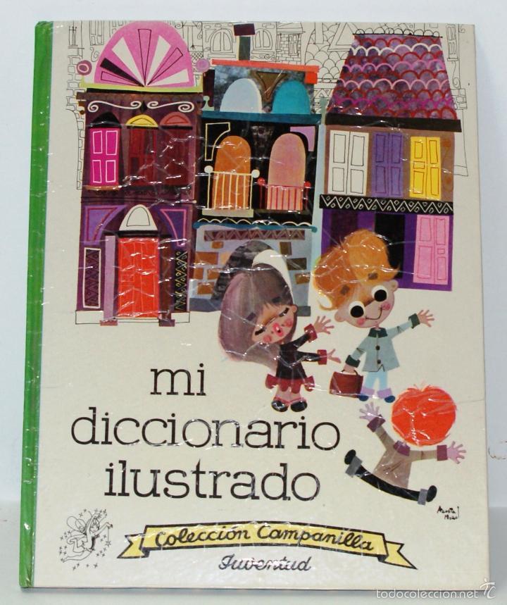Libros de segunda mano: MI DICCIONARIO ILUSTRADO-COLECCIÓN CAMPANILLA-EDITORIAL JUVENTUD 1962 - Foto 3 - 56093302