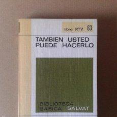 Libros de segunda mano: TAMBIÉN USTED PUEDE HACERLO: MANUAL PRÁCTICO DEL HOGAR. BIBLIOTECA BÁSICA SALVAT.. Lote 56094744
