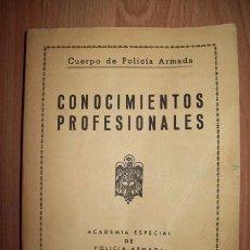 Libros de segunda mano: CUERPO DE POLICÍA ARMADA : CONOCIMIENTOS PROFESIONALES. Lote 56097146