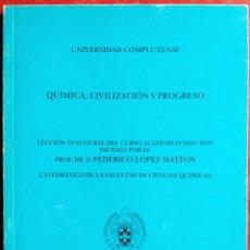 Libros de segunda mano: FEDERICO LÓPEZ MATEOS . QUÍMICA, CIVILIZACIÓN Y PROGRESO. Lote 56117884