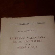 Libros de segunda mano: LA PRENSA VALENCIANA EN SU APORTACION A LA RENAIXENCA.. Lote 56117971