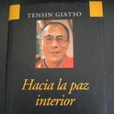 Libros de segunda mano: HACIA LA PAZ INTERIOR. LECCIONES DEL DALAI LAMA. TENSIN GIATSO. CIRCULO DE LECTORES.REF 2.. Lote 56118106