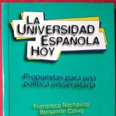 Libros de segunda mano: FRANCISCO MICHAVILA - BENJAMÍN CALVO . LA UNIVERSIDAD ESPAÑOLA HOY. Lote 56149099