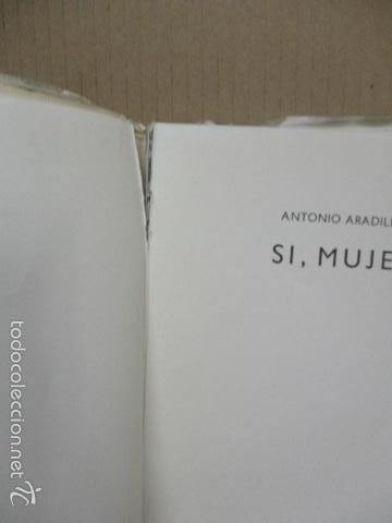 Libros de segunda mano: Sí mujer, de Antonio Aradillas (ver fotos) - Foto 4 - 56159715