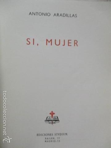 Libros de segunda mano: Sí mujer, de Antonio Aradillas (ver fotos) - Foto 5 - 56159715